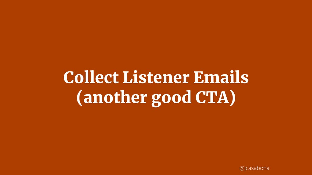 @jcasabona Collect Listener Emails (another goo...