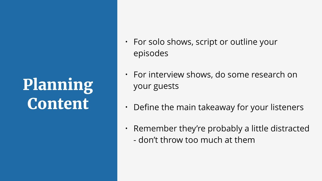 Planning Content • For solo shows, script or ou...