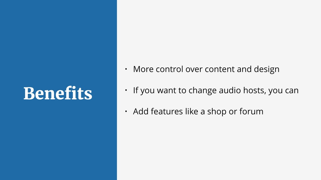 Benefits • More control over content and design ...