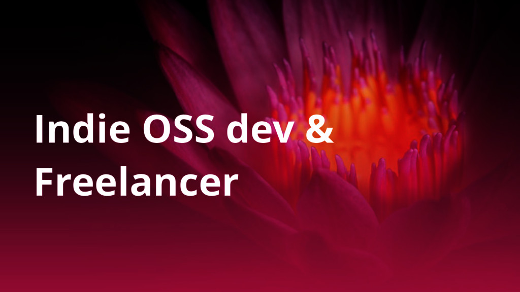 Indie OSS dev & Freelancer