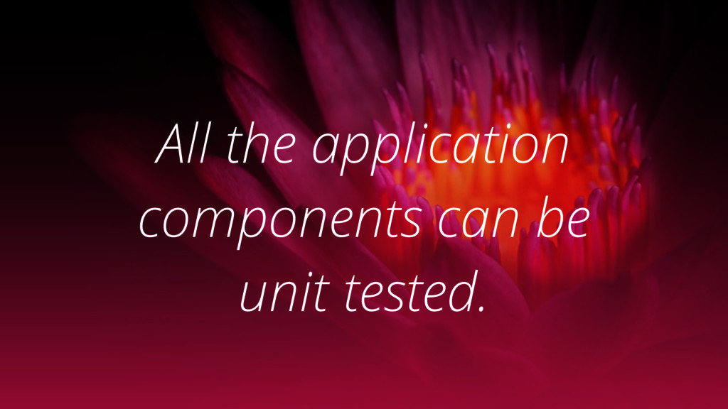 All the application components can be unit test...