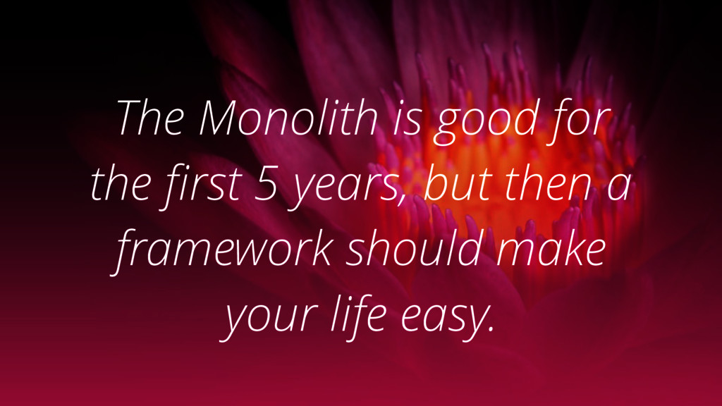 The Monolith is good for the first 5 years, but...