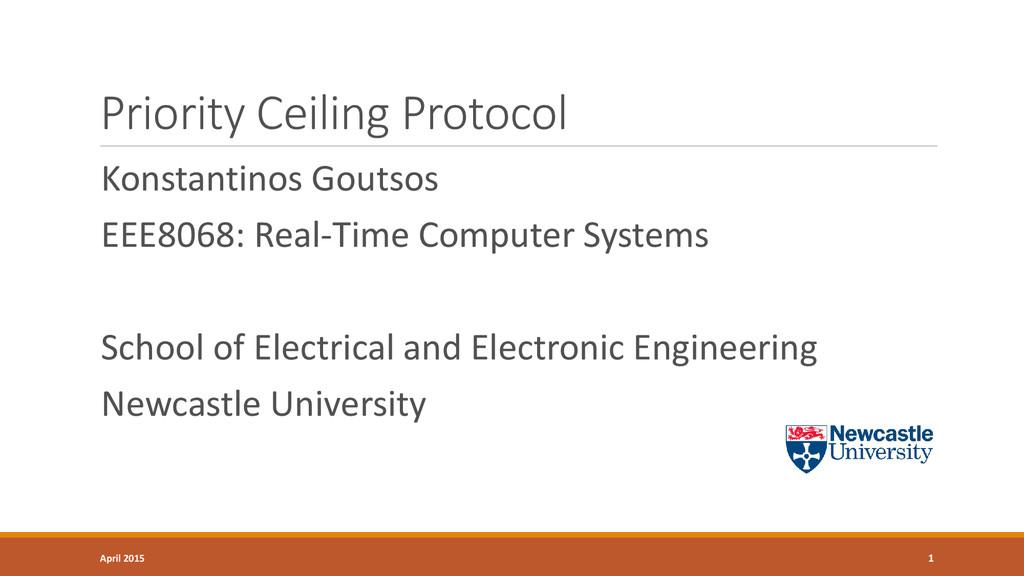 Priority Ceiling Protocol Konstantinos Goutsos ...