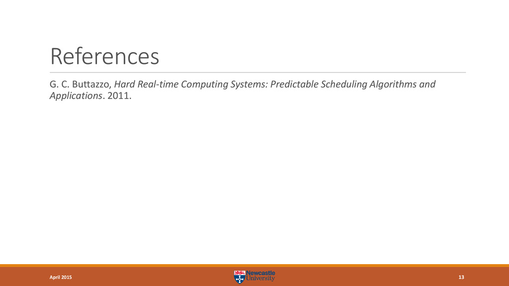 References G. C. Buttazzo, Hard Real-time Compu...