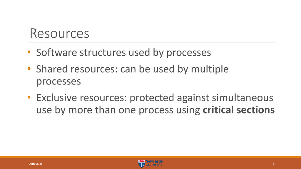 Resources • Software structures used by process...