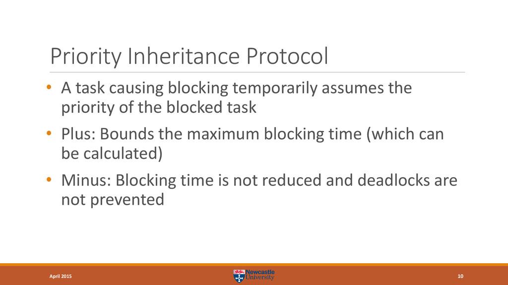 Priority Inheritance Protocol • A task causing ...