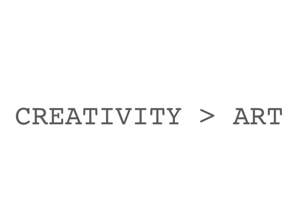 CREATIVITY > ART