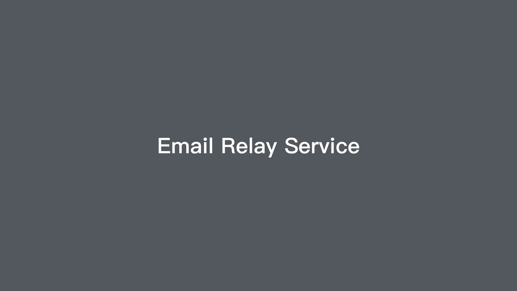 Email Relay Service