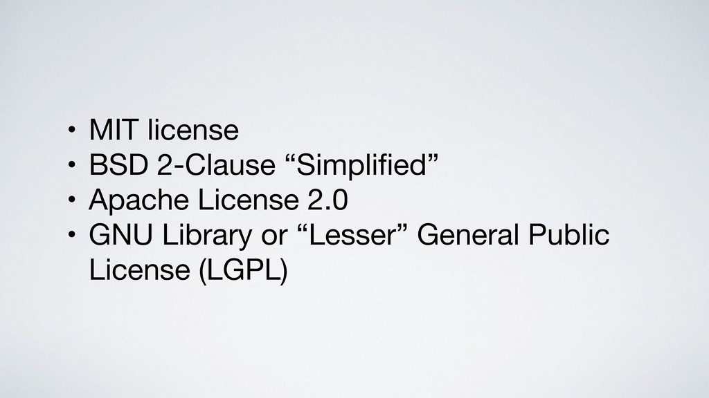 "• MIT license  • BSD 2-Clause ""Simplified""  • Ap..."
