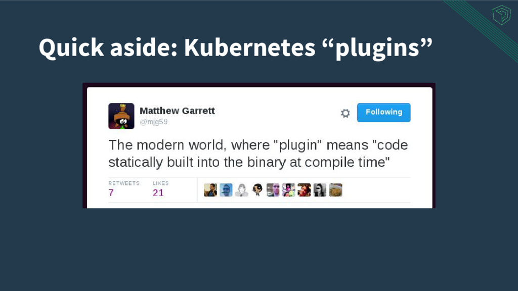 "Quick aside: Kubernetes ""plugins"""