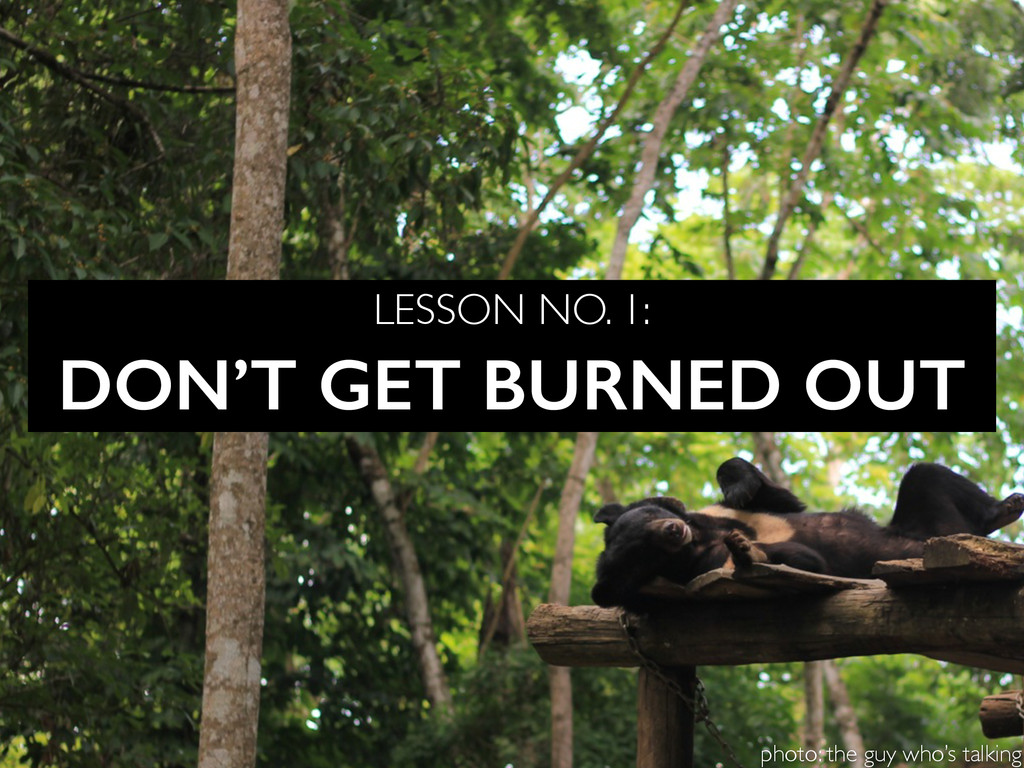 DON'T GET BURNED OUT LESSON NO. 1: photo: the g...