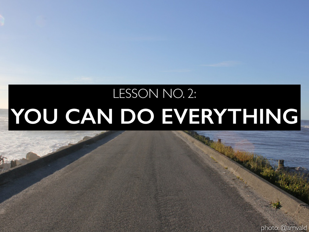 YOU CAN DO EVERYTHING LESSON NO. 2: photo: @arn...
