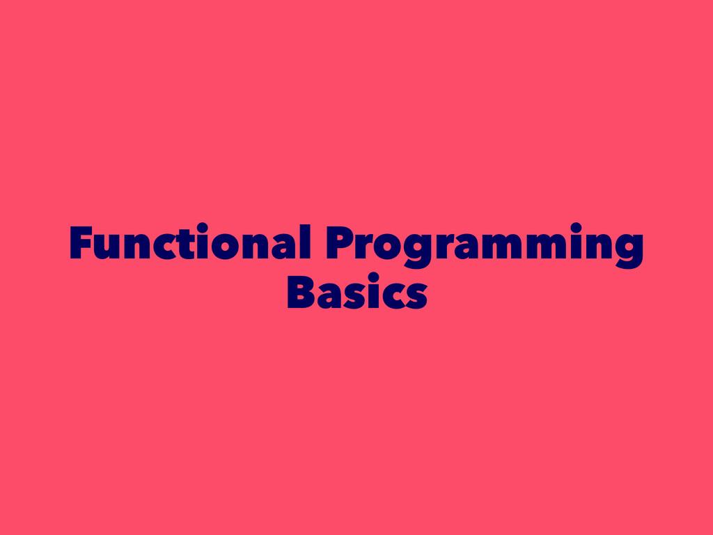 Functional Programming Basics