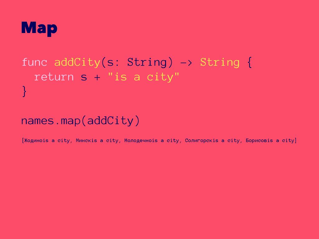 Map func addCity(s: String) -> String { return ...