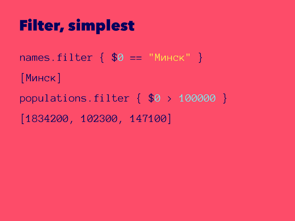 "Filter, simplest names.filter { $0 == ""Минск"" }..."