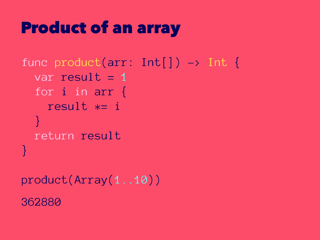 Product of an array func product(arr: Int[]) ->...