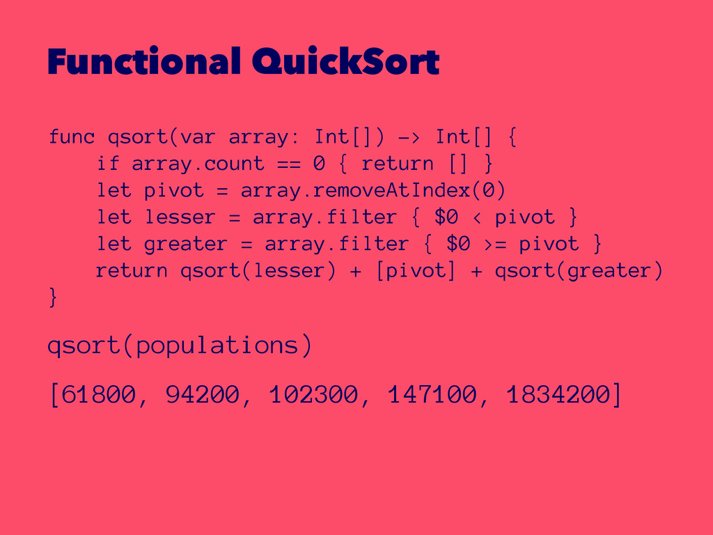 Functional QuickSort func qsort(var array: Int[...