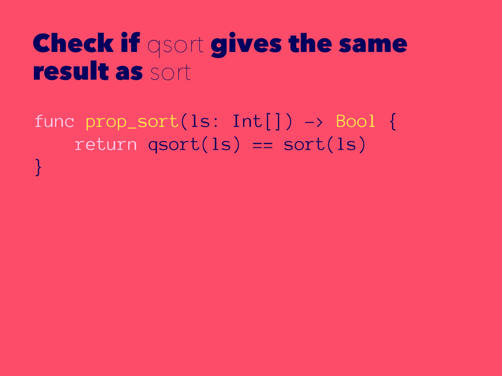 Check if qsort gives the same result as sort fu...