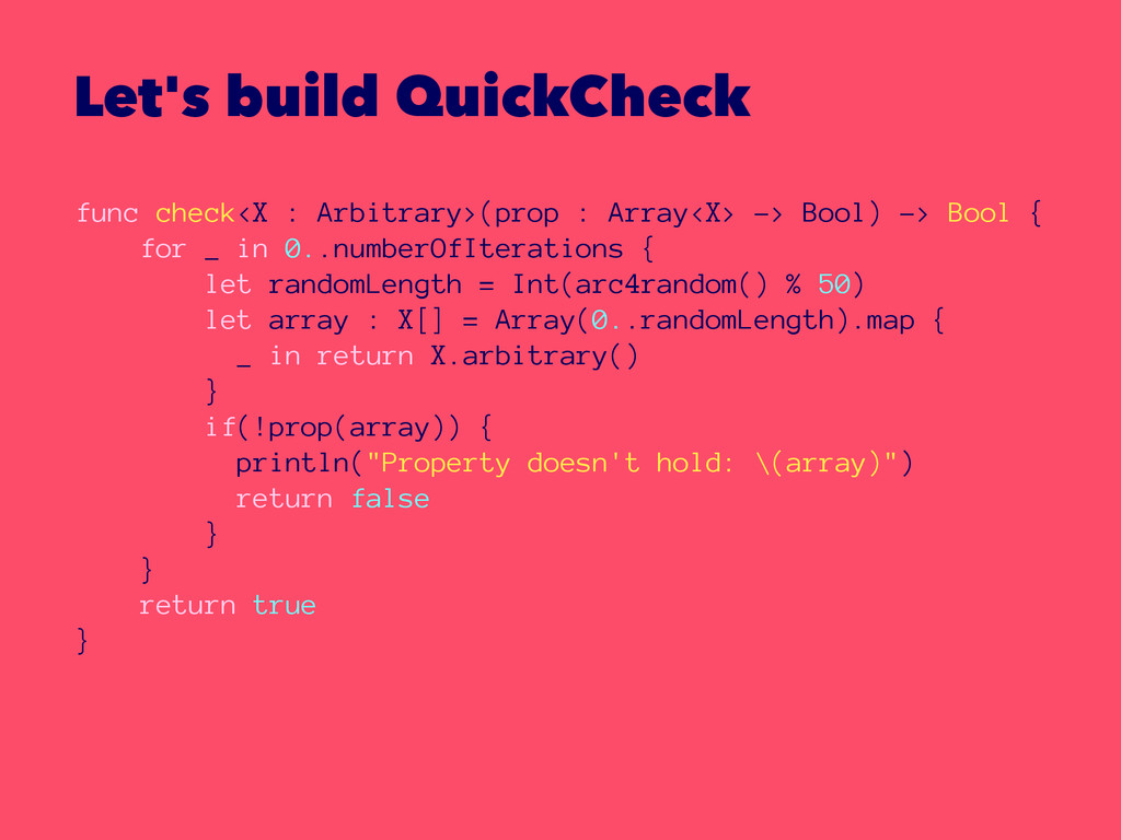 Let's build QuickCheck func check<X : Arbitrary...