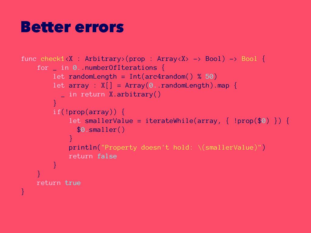 Better errors func check1<X : Arbitrary>(prop :...