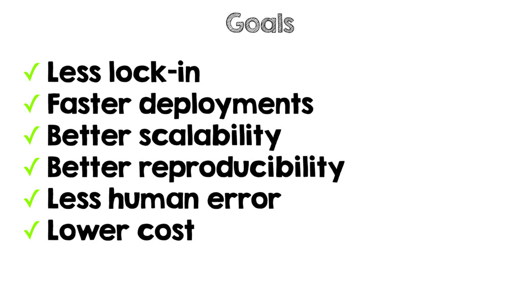 ✓ Less lock-in ✓ Faster deployments ✓ Better sc...