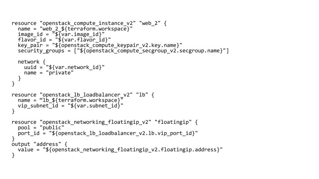 "resource ""openstack_compute_instance_v2"" ""web_2..."