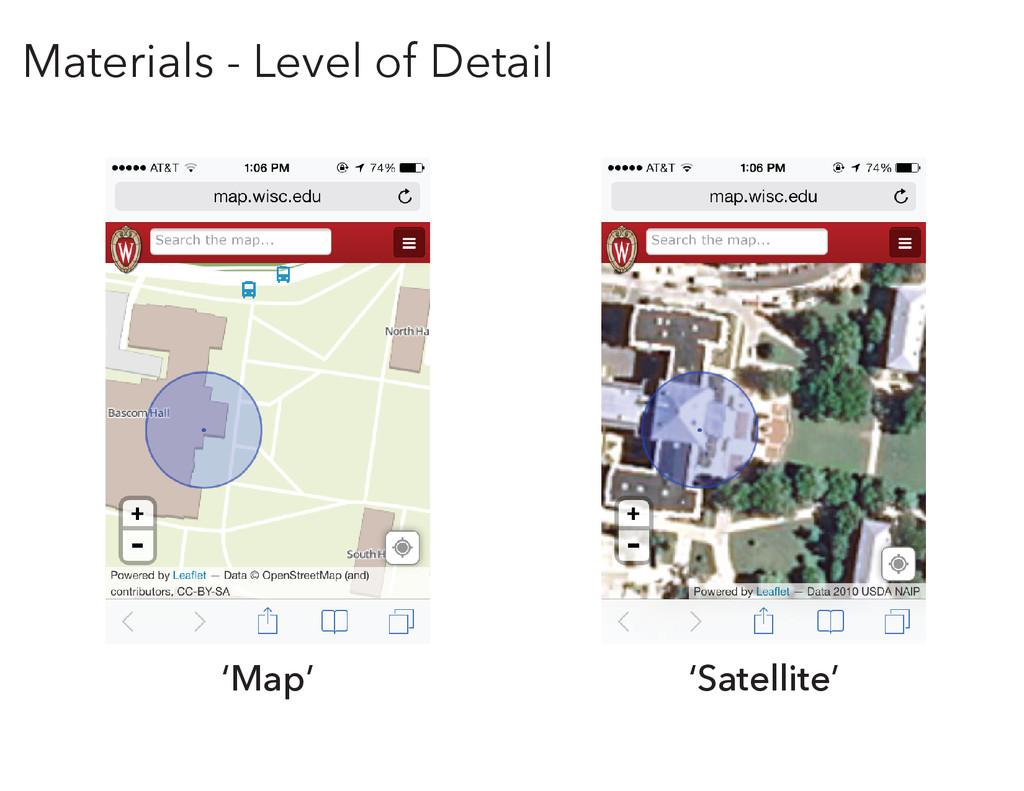 'Map' 'Satellite' Materials - Level of Detail