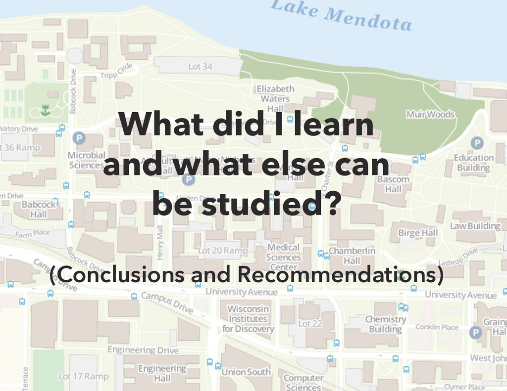 What did I learn and what else can be studied? ...