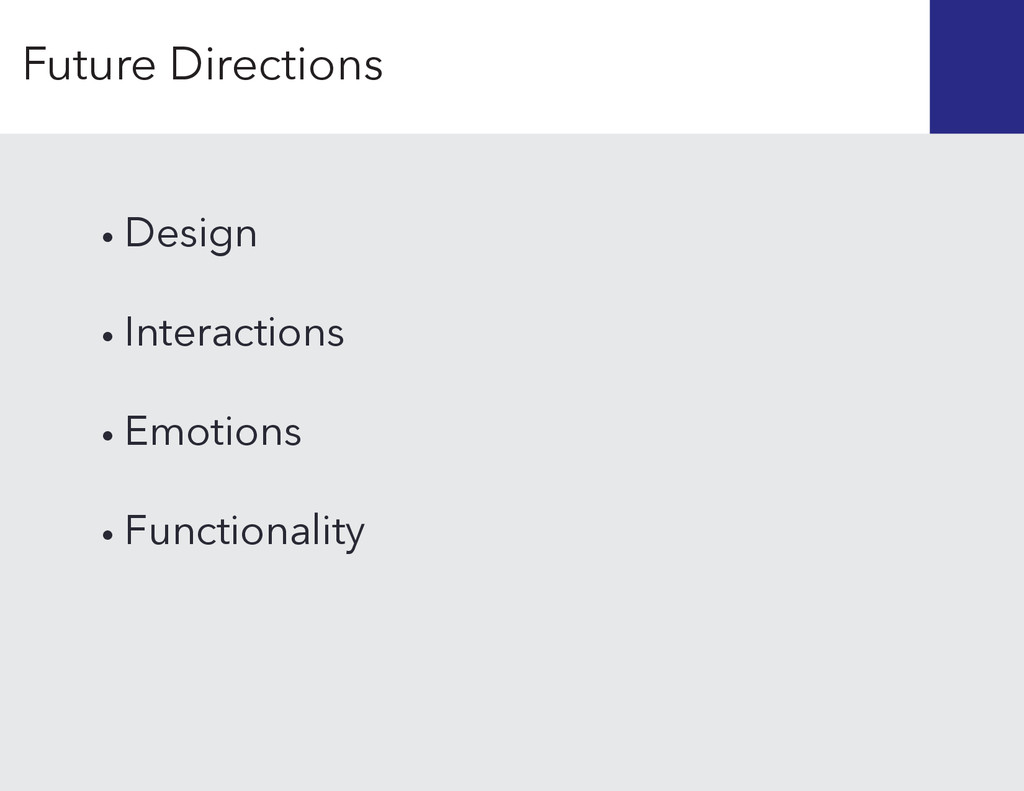 • Design • Interactions • Emotions • Functional...