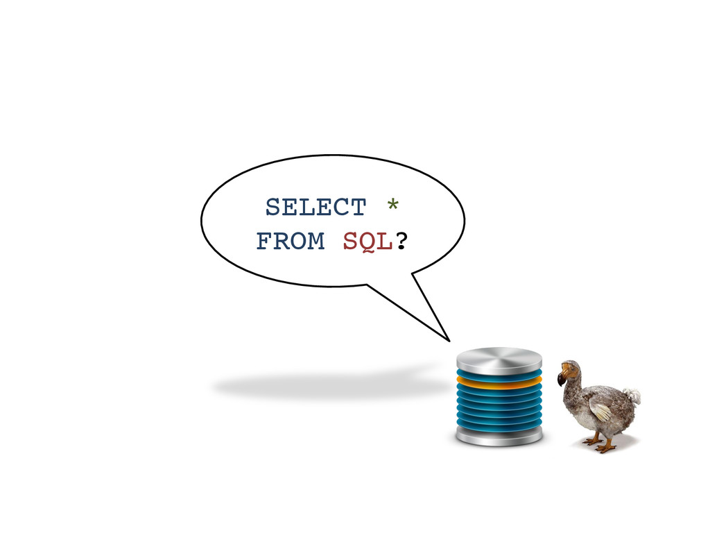 SELECT * FROM SQL?!