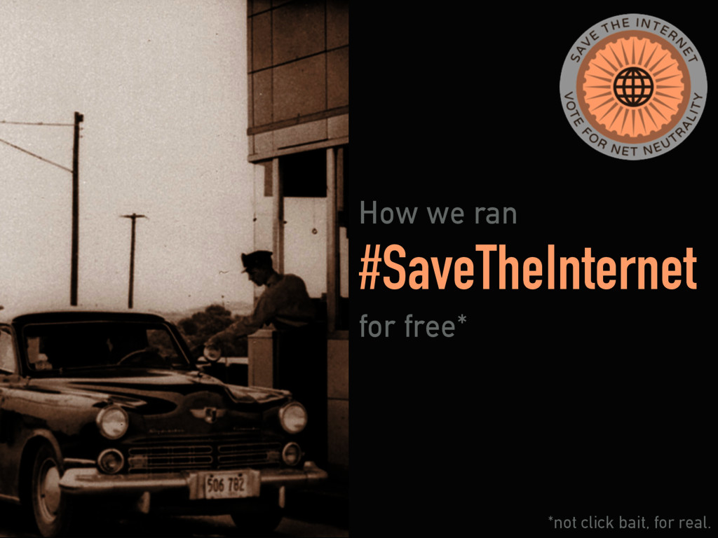 #SaveTheInternet How we ran for free* *not clic...