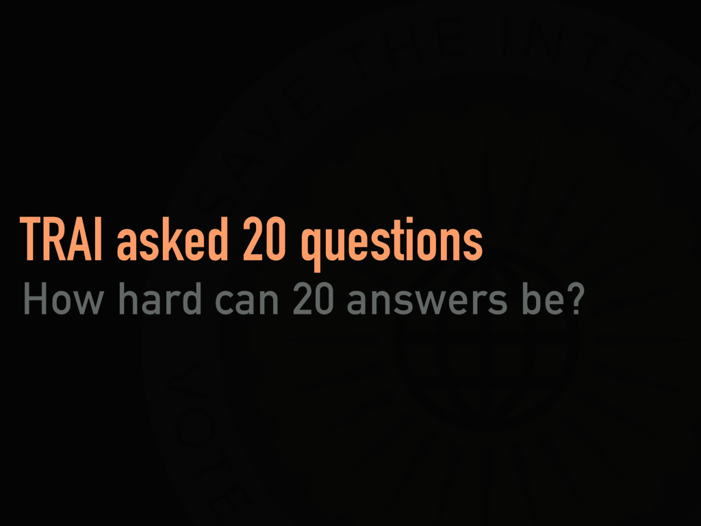 TRAI asked 20 questions How hard can 20 answers...