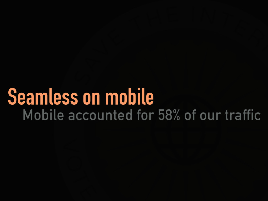 Seamless on mobile Mobile accounted for 58% of ...