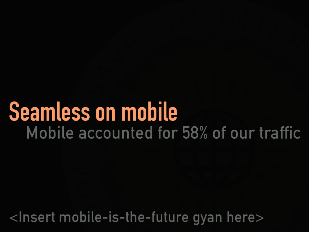 Seamless on mobile <Insert mobile-is-the-future...