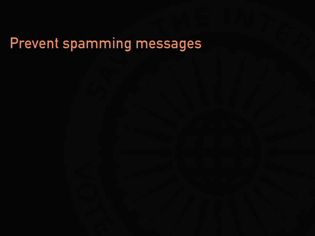 Prevent spamming messages