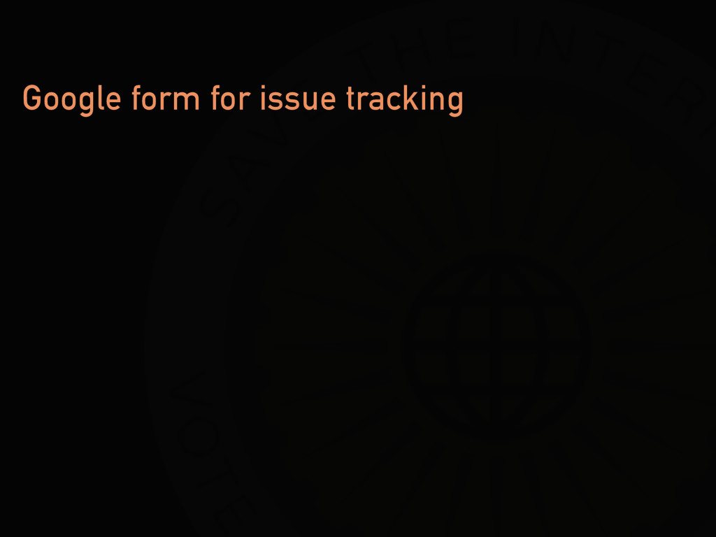 Google form for issue tracking