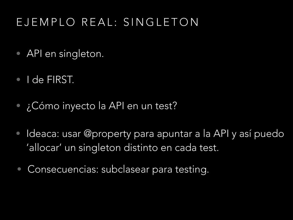 E J E M P L O R E A L : S I N G L E T O N • API...