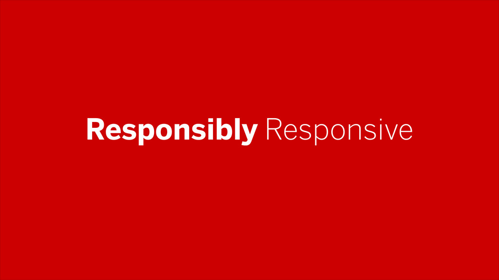 Responsibly Responsive