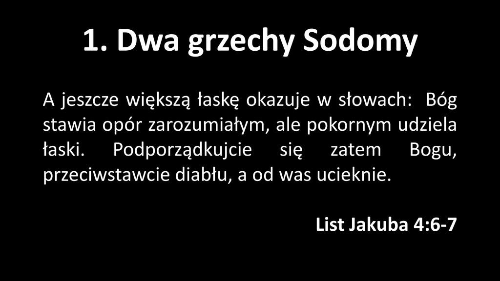 1. Dwa grzechy Sodomy A jeszcze większą łaskę o...