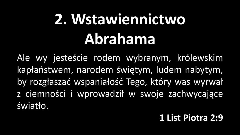 2. Wstawiennictwo Abrahama Ale wy jesteście rod...