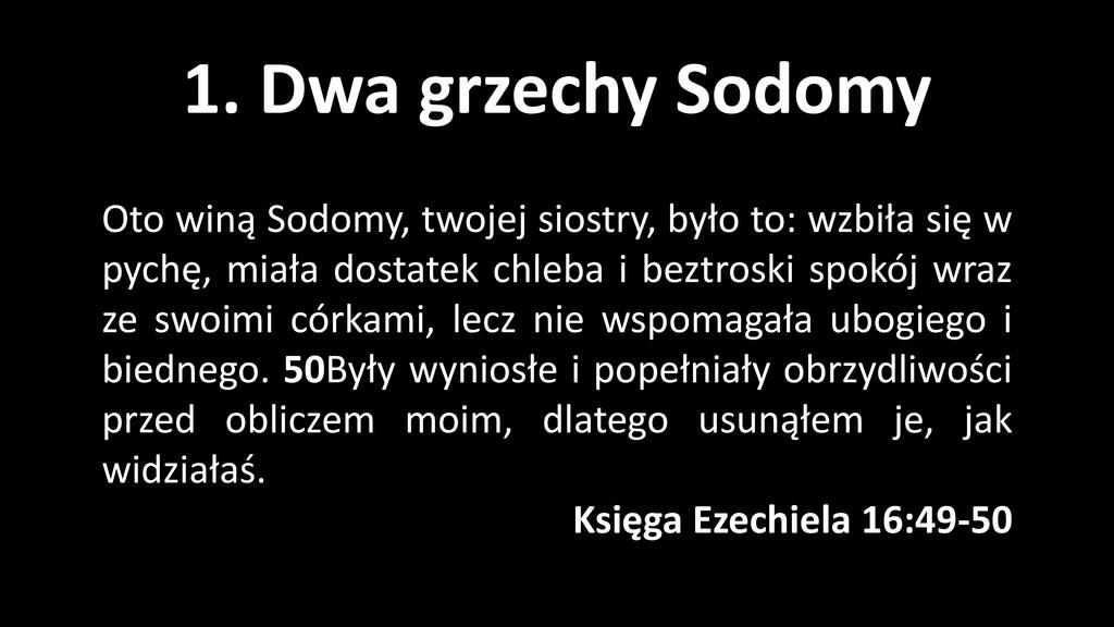 1. Dwa grzechy Sodomy Oto winą Sodomy, twojej s...