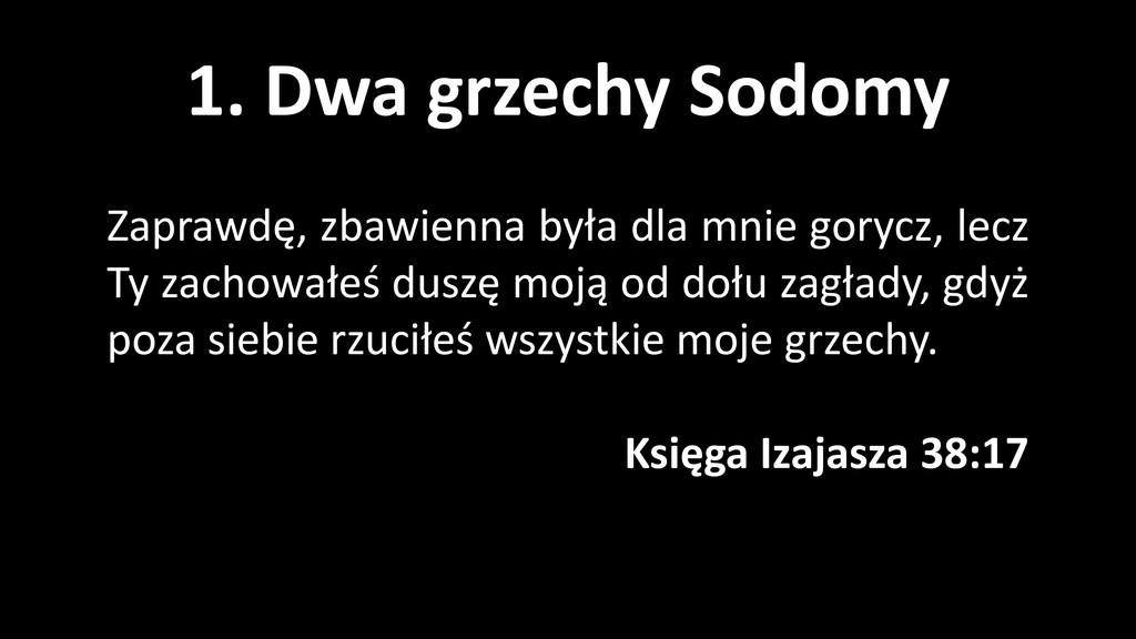 1. Dwa grzechy Sodomy Zaprawdę, zbawienna była ...