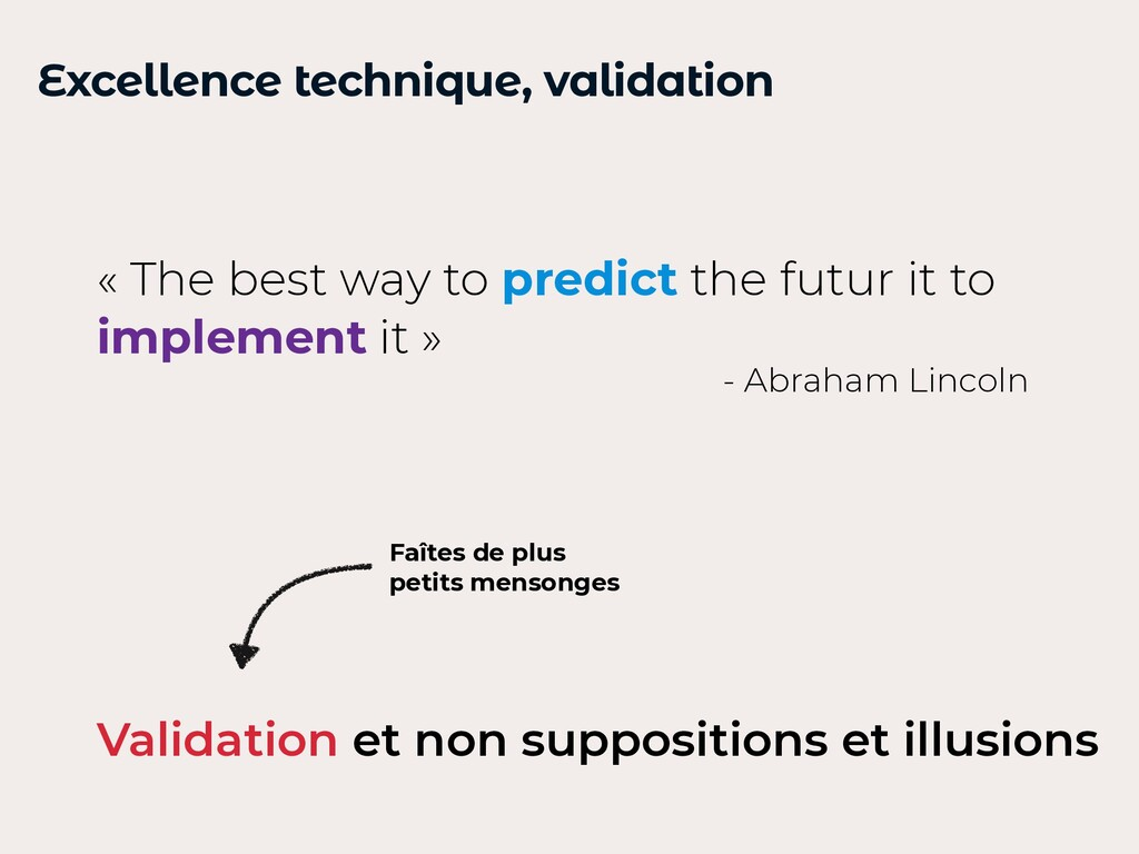 Excellence technique, validation « The best way...