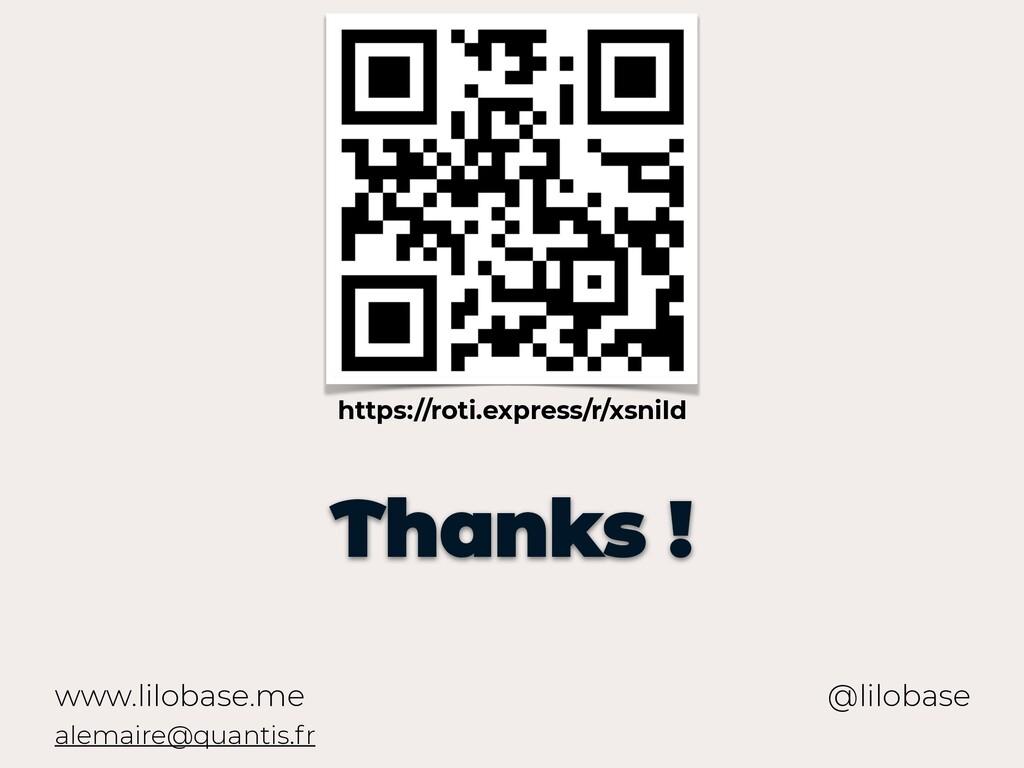 www.lilobase.me Thanks ! @lilobase alemaire@qua...