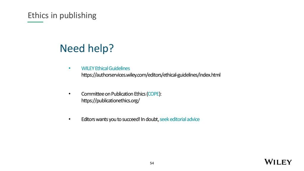 54 Need help? Ethics in publishing • WILEY Ethi...