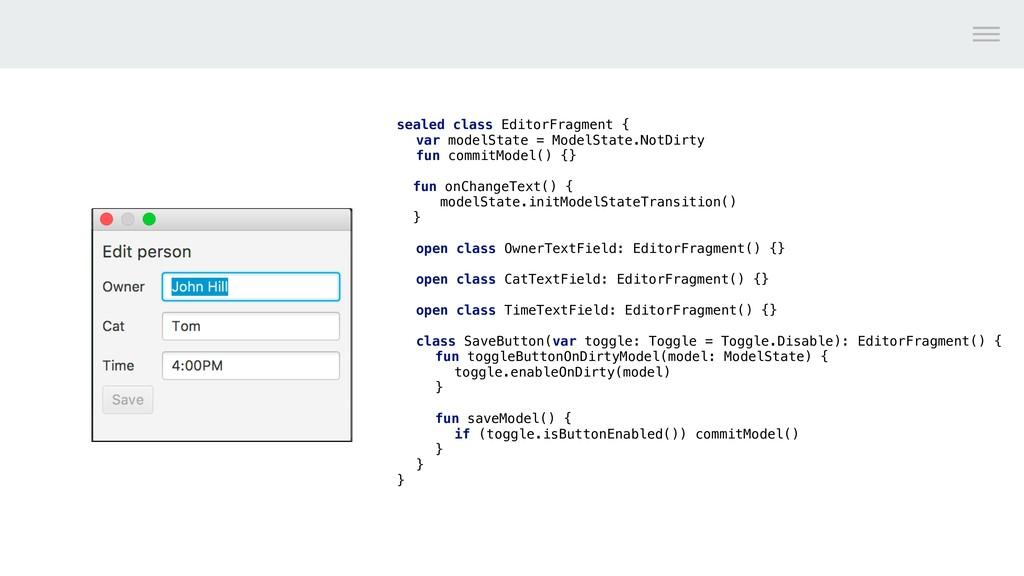sealed class EditorFragment { var modelState = ...