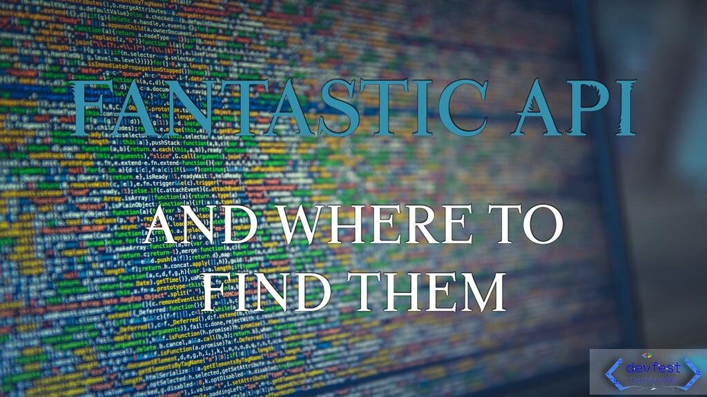 Fantastic API And where to Find them