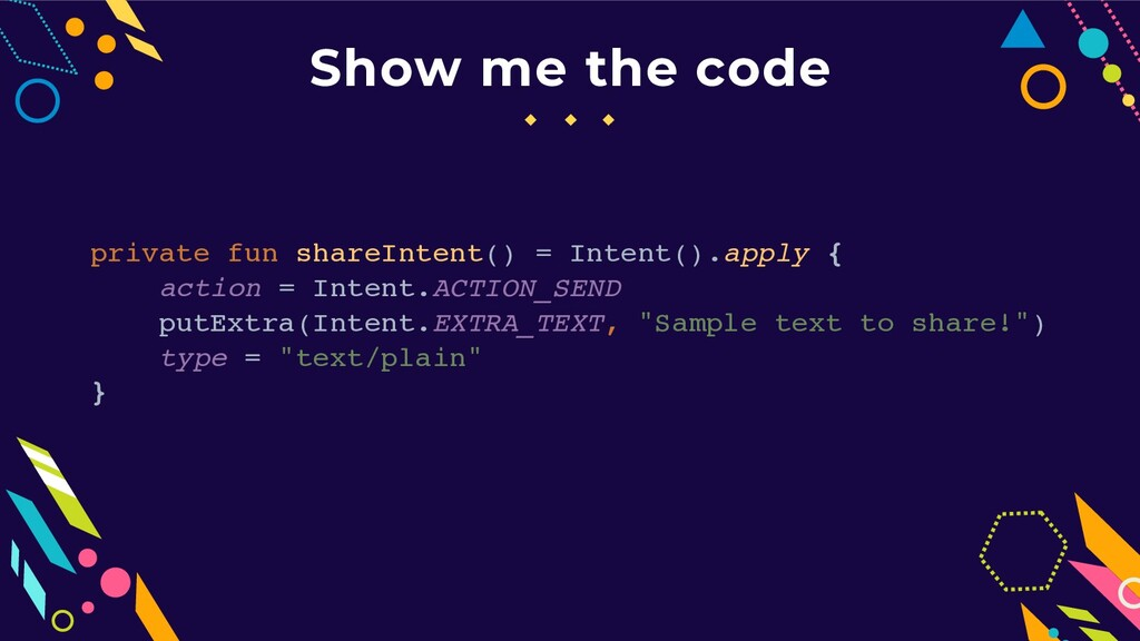 Show me the code private fun shareIntent() = In...