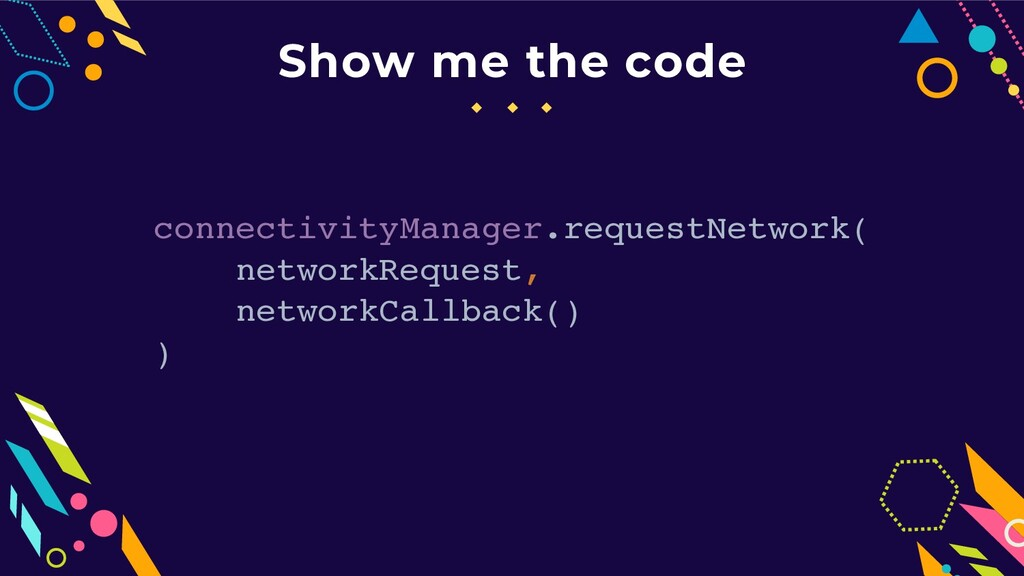 Show me the code connectivityManager.requestNet...