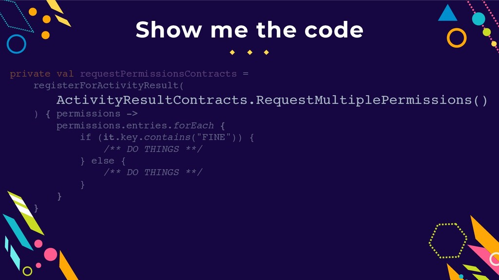 Show me the code private val requestPermissions...